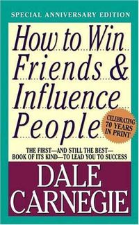 Get your copy of How to Win Friends and Influence People by Dale Carnegie - One of the favorite and most influential books in the life of UNCW Professor Richard Morrison